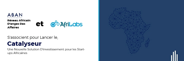 ABAN, AfriLabs partner to launch Catalyst, new investment solution for African startups